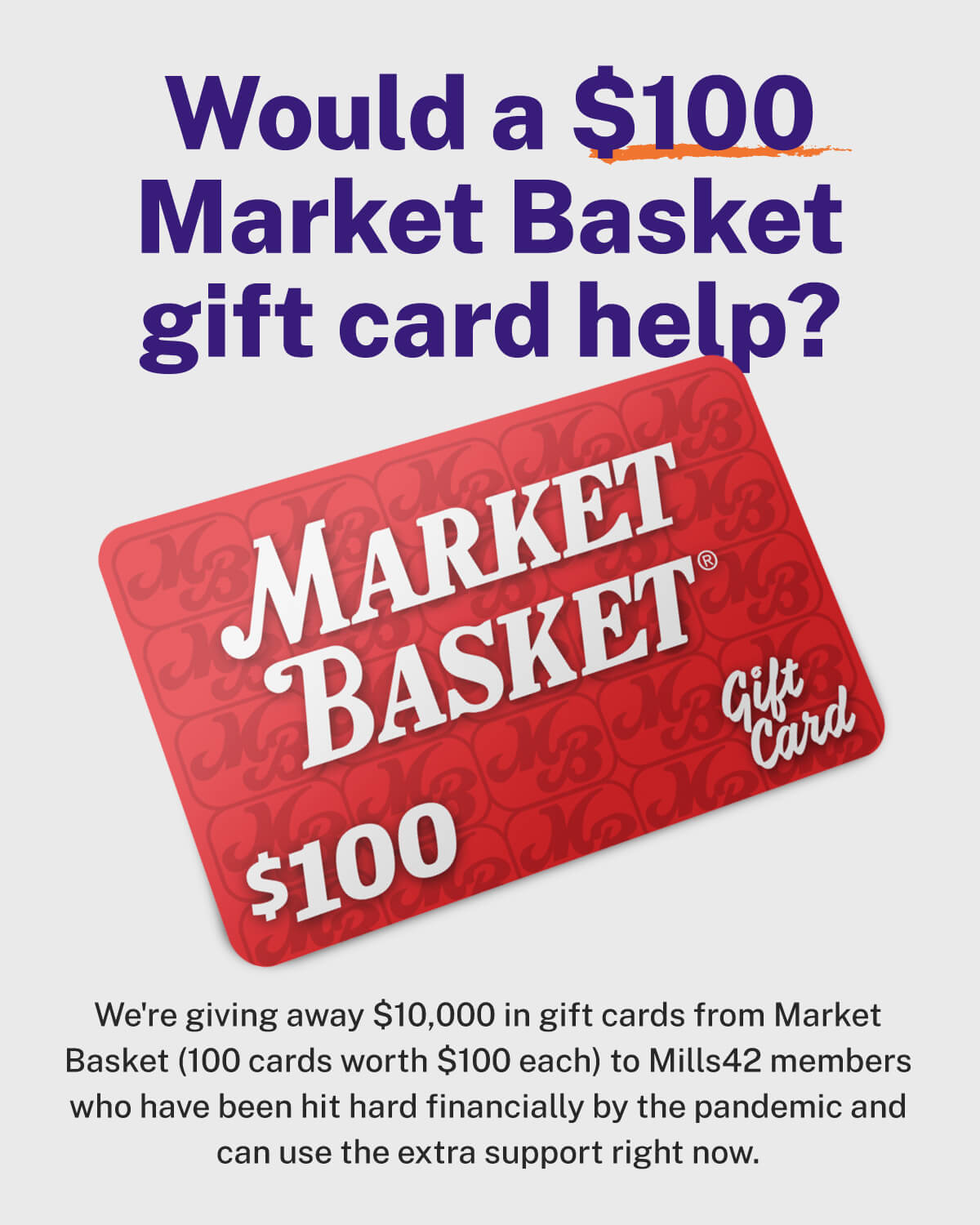 Would a $100 Market Basket gift card help?