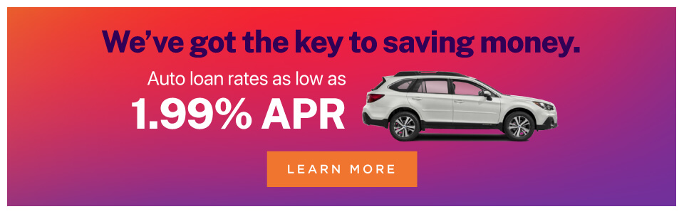 We've got the key to saving money. Auto loan rates as low as 1.99% APR. Learn more.