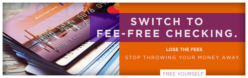 Switch to Fee-Free Checking.