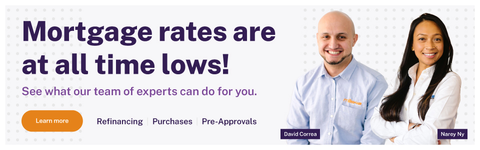Mortgage Rates are at all time lows! See what our team of experts can do for you.  REFINANCING, PURCHASES, PRE-APPROVALS  Learn more